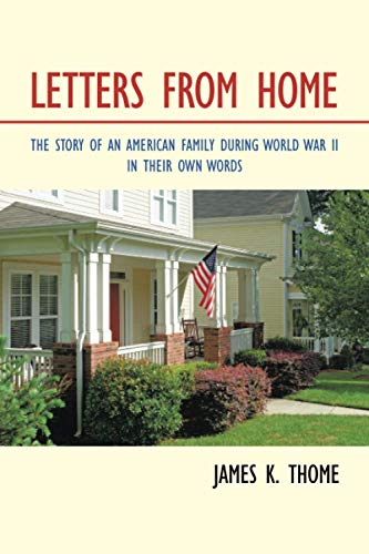 Compare Textbook Prices for Letters From Home: The Story Of An American Family During World War II - In Their Own Words  ISBN 9781664139909 by Thome, James K.
