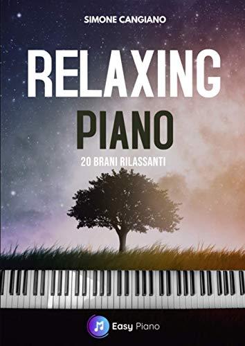 Relaxing piano: 20 brani rilassanti