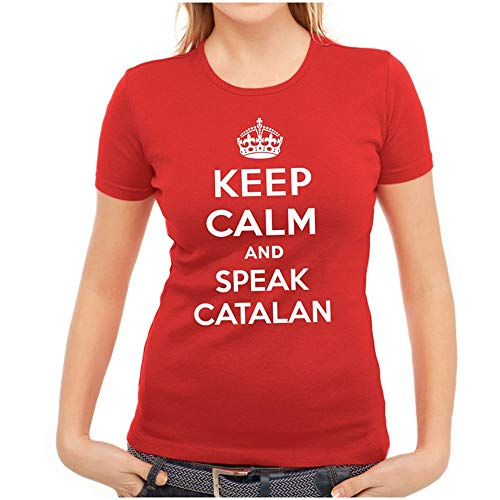 Keep Calm and Speak Catalan Camiseta Original Mujer (Rojo, S)