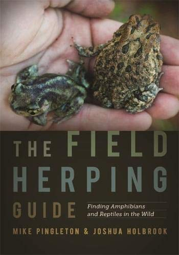 The Field Herping Guide: Finding Amphibians and Reptiles in the Wild (Wormsloe Foundation Nature Book Ser.)