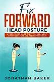 Fix Forward Head Posture: Effective Method To Easily Fix 'Desk Neck', Improve Posture And Prevent...