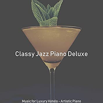 Music for Luxury Hotels - Artistic Piano