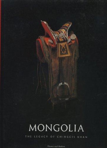 Mongolia: The Legacy of Chinggis Khan