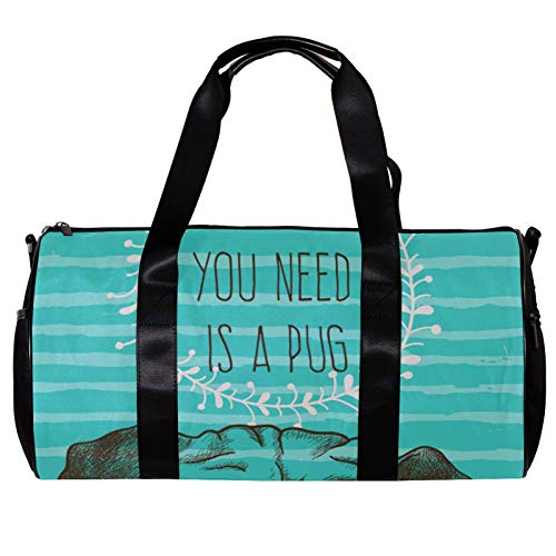Round Gym Sports Duffel Bag With Detachable Shoulder Strap Cute Dog With All You Need Is A Pug Quote On An Aqua Background Training Handbag Overnight Bag for Women And Men