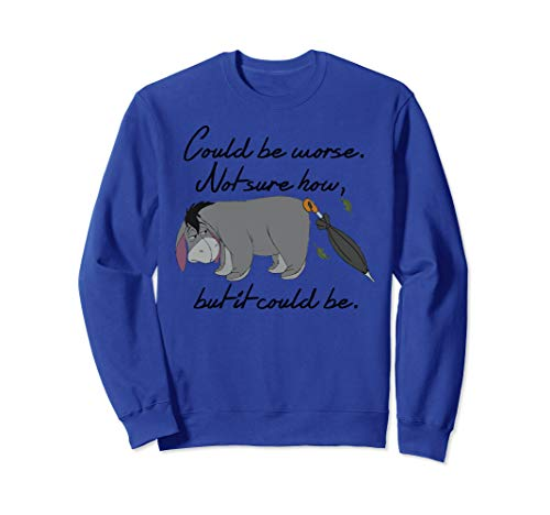 Disney Winnie the Pooh Eeyore Could be Worse Sweatshirt