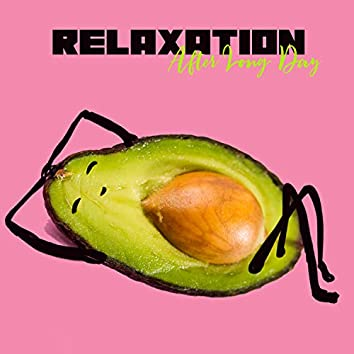 Relaxation After Long Day. Listen to New Age Meditation Music and Feel Free