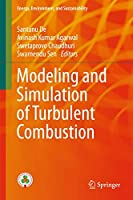 Modeling and Simulation of Turbulent Combustion (Energy, Environment, and Sustainability)