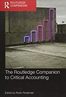 The Routledge Companion to Critical Accounting (Routledge Companions in Business, Management and Marketing)