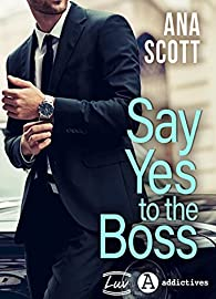 Say Yes to the Boss par Ana Scott