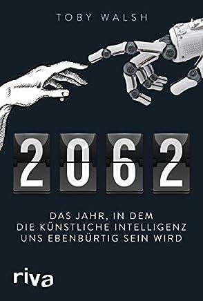 2062 Das Jahr in de die künstliche Intelligenz uns ebenbürtig sein wird by ToWalsh