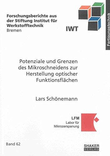 Potenziale und Grenzen des Mikroschneidens zur Herstellung optischer Funktionsflächen (Forschungsberichte aus der Stiftung Institut für Werkstofftechnik Bremen)