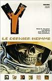 Y : le dernier homme, Tome 3 - Un Petit Pas de Brian-K Vaughan,Pia Guerra,Paul Chadwick ( 7 décembre 2006 )
