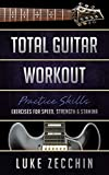 Total Guitar Workout: Exercises for Speed, Strength & Stamina (Book + Online Bonus) (English Edition)