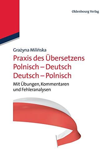 Praxis des Übersetzens Polnisch-Deutsch/Deutsch-Polnisch: Mit Übungen, Kommentaren und Fehleranalysen
