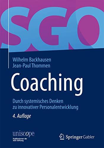 Coaching: Durch systemisches Denken zu innovativer Personalentwicklung (uniscope. Publikationen der SGO Stiftung)