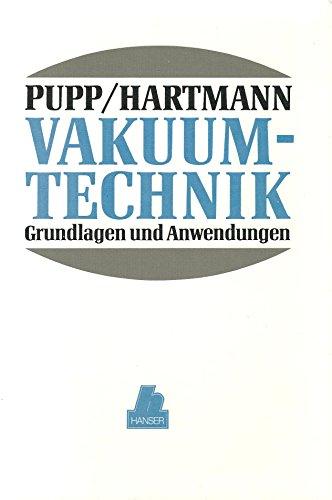 Vakuumtechnik: Grundlagen und Anwendungen