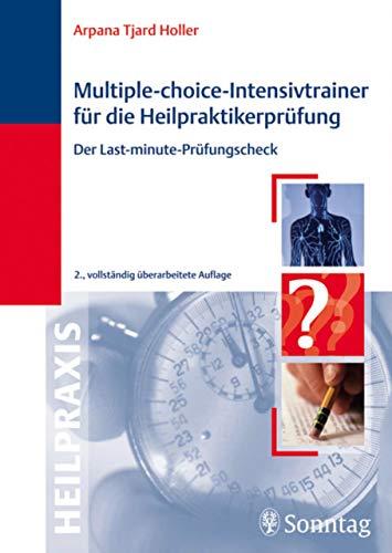 Multiple-Choice-Intensivtrainer für die Heilpraktikerprüfung: Der Last-minute-Prüfungscheck (Heilpraxis)