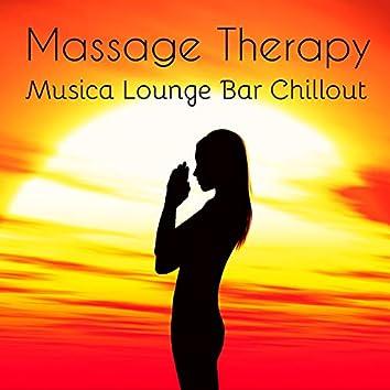 Massage Therapy - Musica Lounge Bar Chillout per Sessione Easy di Allenamento Cura del Corpo e della Mente
