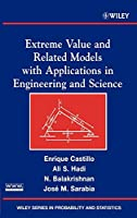 Extreme Value and Related Models with Applications in Engineering and Science (Wiley Series in Probability and Statistics)