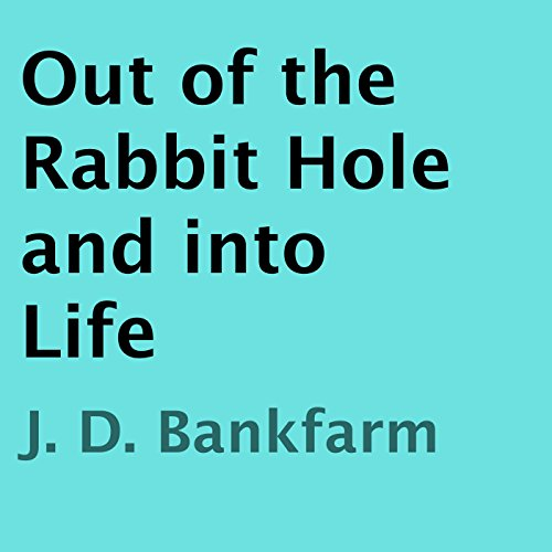 Out of the Rabbit Hole and into Life audiobook cover art