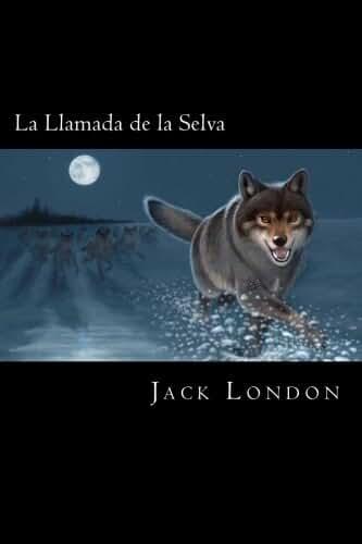 La Llamada de la Selva (Spanish Edition)
