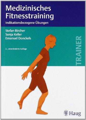 Medizinisches Fitnesstraining: Indikationsbezogene Übungen