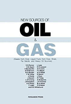 New Sources of Oil and Gas: Gases from Coal; Liquid Fuels from Coal, Shale, Tar Sands, and Heavy Oil Sources by [S. S. Penner, S B Alpert, V Bendanillo]