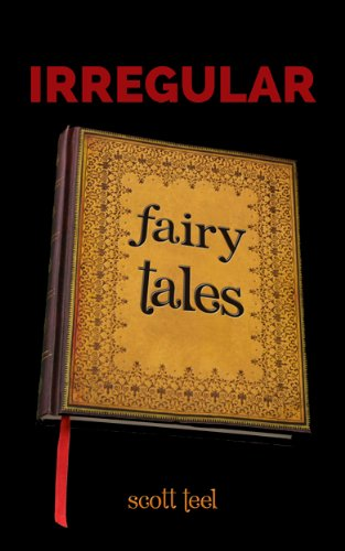 Irregular Fairy Tales: A Book For Grown-Ups (English Edition) PDF Books