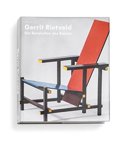 Gerrit Rietveld: Die Revolution des Raums