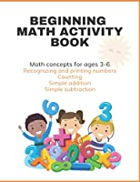 Beginning Math Activity Book: 70+ Colorful Math Worksheets for ages 3-6