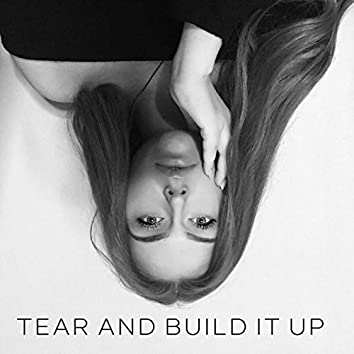 Tear and Build It Up