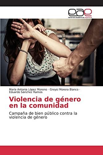 Violencia de género en la comunidad: Campaña de bien público contra la...
