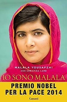 Io sono Malala: La mia battaglia per la libertà e l'istruzione delle donne di [Malala Yousafzai]