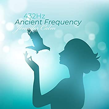 432Hz Ancient Frequency: Deep Healing Energy