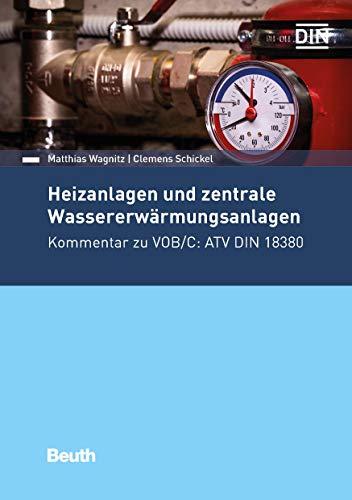 Heizanlagen und zentrale Wassererwärmungsanlagen: Kommentar zu VOB/C: ATV DIN 18380 (Beuth Kommentar)