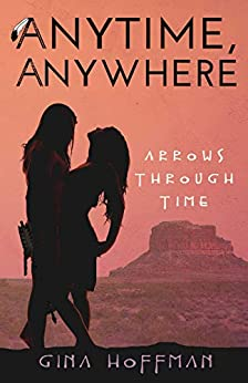 Anytime, Anywhere: Arrows Through Time by [Gina Hoffman]