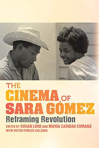 The Cinema of Sara Gómez: Reframing Revolution (New Directions in National Cinemas) (English Edition)