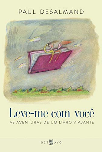 Leve-Me com Você: as Aventuras de um Livro Viajante
