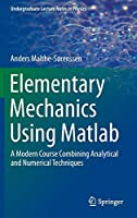 Elementary Mechanics Using Matlab: A Modern Course Combining Analytical and Numerical Techniques (Undergraduate Lecture Notes in Physics)