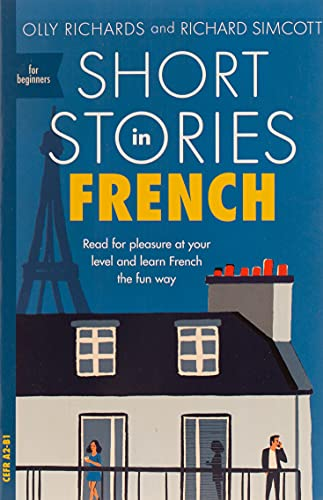 Short Stories in French for Beginners: Read for pleasure at your level, expand your vocabulary and learn French the fun way!
