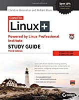 CompTIA Linux+ Powered by Linux Professional Institute Study Guide: Exam LX0-103 and Exam LX0-104 (Comptia Linux + Study Guide)