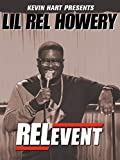 Kevin Hart Presents: Lil Rel Howery - RELevent
