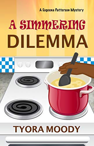 A Simmering Dilemma (Eugeena Patterson Mysteries Book 4) by [Tyora Moody]