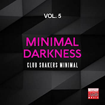 Minimal Darkness, Vol. 5 (Club Shakers Minimal