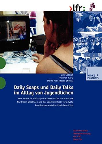 Udo Göttlich/Friedrich Krotz/Ingrid Paus-Haase (Hrsg.) - Daily Soaps und Daily Talks im Alltag von Jugendlichen [Kindle-Edition