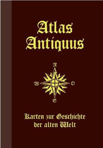 Atlas Antiquus: Karten zur Geschichte der alten Welt