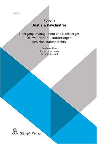 Übergangsmanagement und Nachsorge: Die wahren Herausforderungen des Massnahmerechts (Forum Justiz & Psychiatrie)