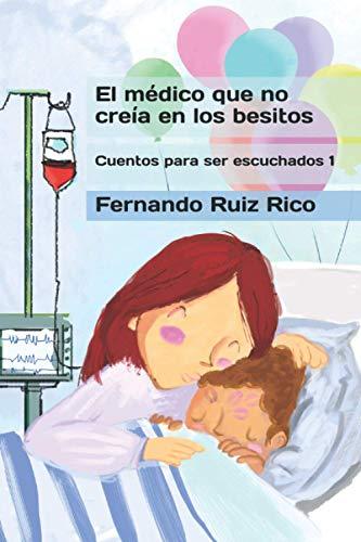 El médico que no creía en los besitos (Cuento infantil bilingüe español-inglés ilustrado + abecedario + vocabulario + cuaderno de caligrafía)