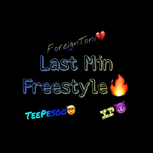 Last Min Freestyle [Explicit]