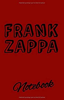 Frank ZAPPA Notebook: This Lined journal is a fun notebook for Rock Music lovers of all ages ! 5.06x7.81 inches in size with 100 pages